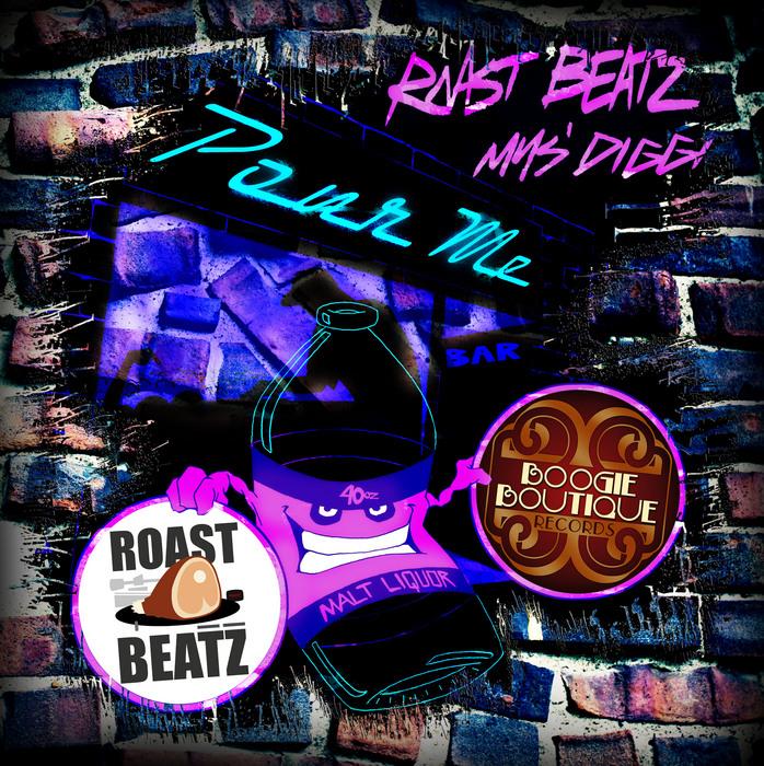 ROAST BEATZ feat MYS DIGGI - Pour Me Remix EP