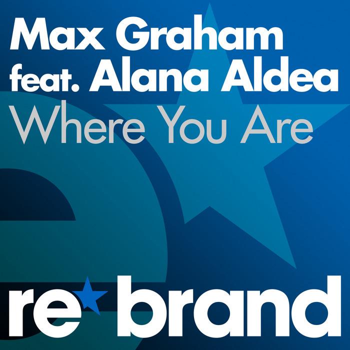 GRAHAM, Max feat Alana Aldea - Where You Are
