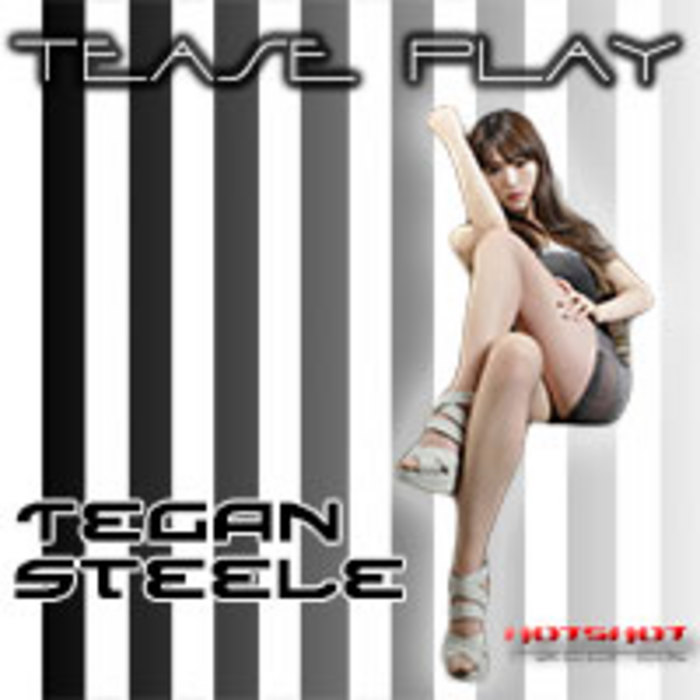 STEELE, Tegan - Tease Play