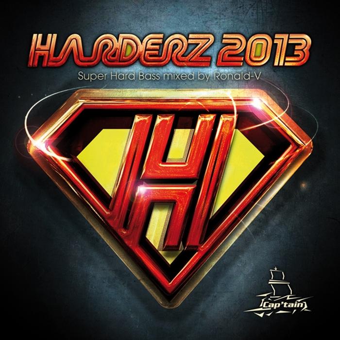 RONALD V/VARIOUS - Harderz 2013 (Super Hard Bass Mixed by Ronald V)
