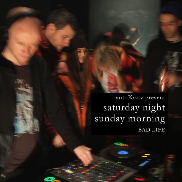 AUTOKRATZ/VARIOUS - Autokratz Presents Saturday Night Sunday Morning (Parts 1 & 2) (unmixed tracks)