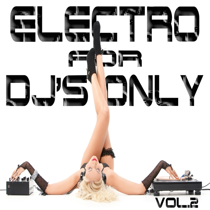 VARIOUS - Electro For DJs Only Vol 2 (Ultimate Ibiza House & Miami Electro)