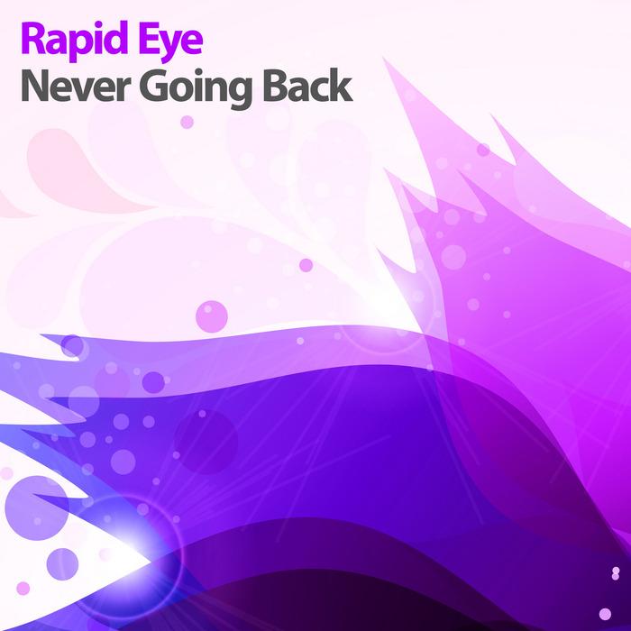 RAPID EYE - Never Going Back