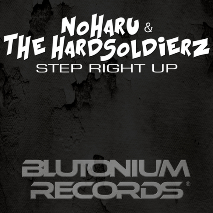 NOHARU with THE HARDSOLDIERZ - Step Right Up