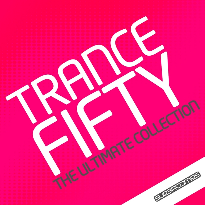 VARIOUS - Trance 50: The Ultimate Collection