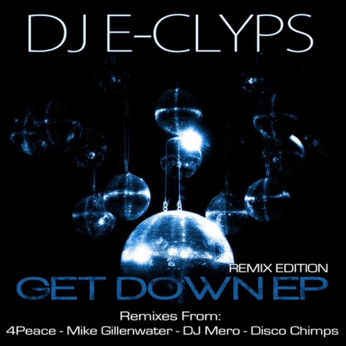 DJ E CLYPS - Get Down EP