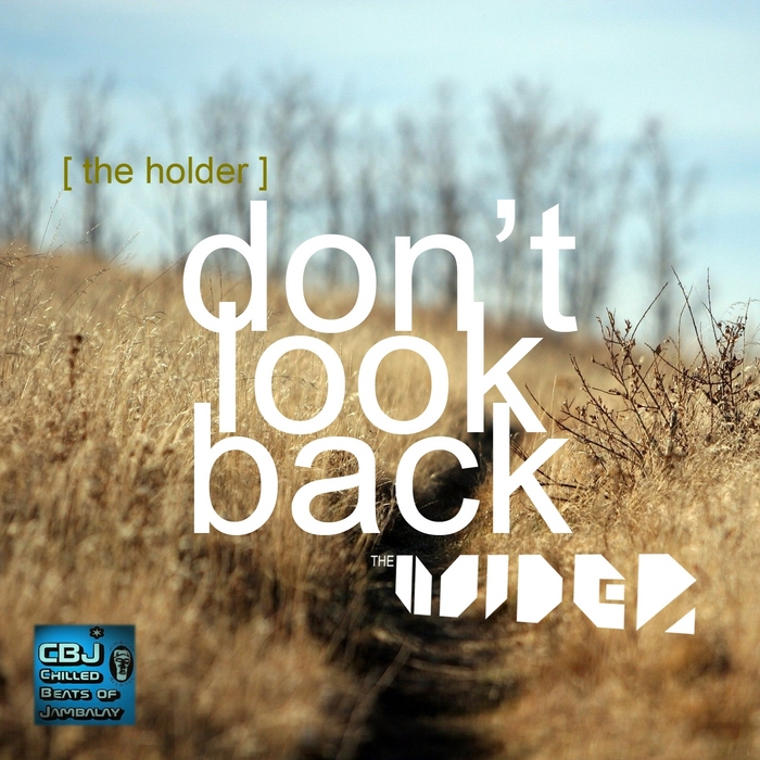HOLDER, The - Don't Look Back