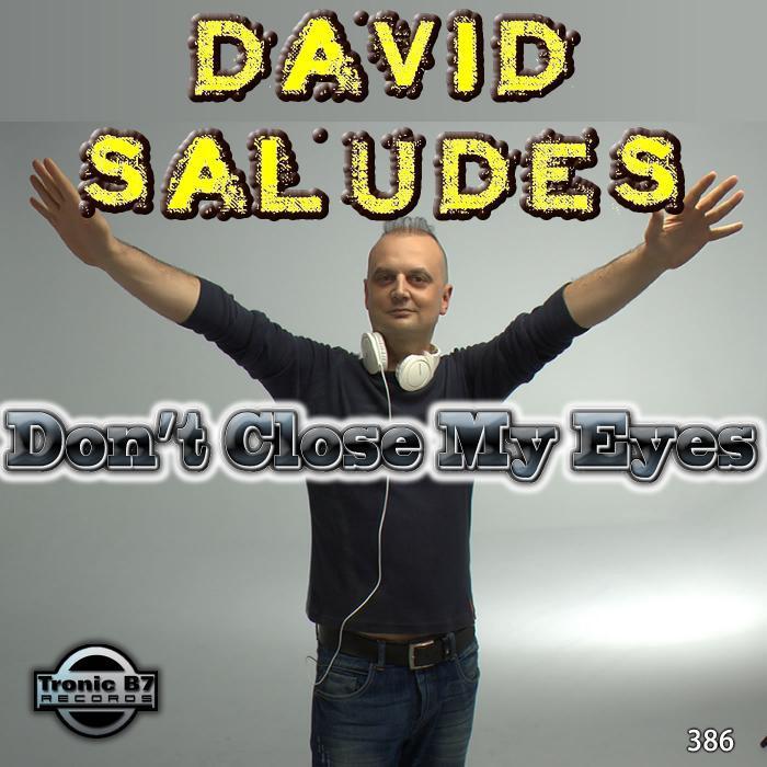 SALUDES, David - Dont Close My Eyes