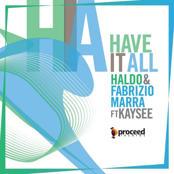 HALDO/FABRIZIO MARRA feat KAYSEE - Have It All