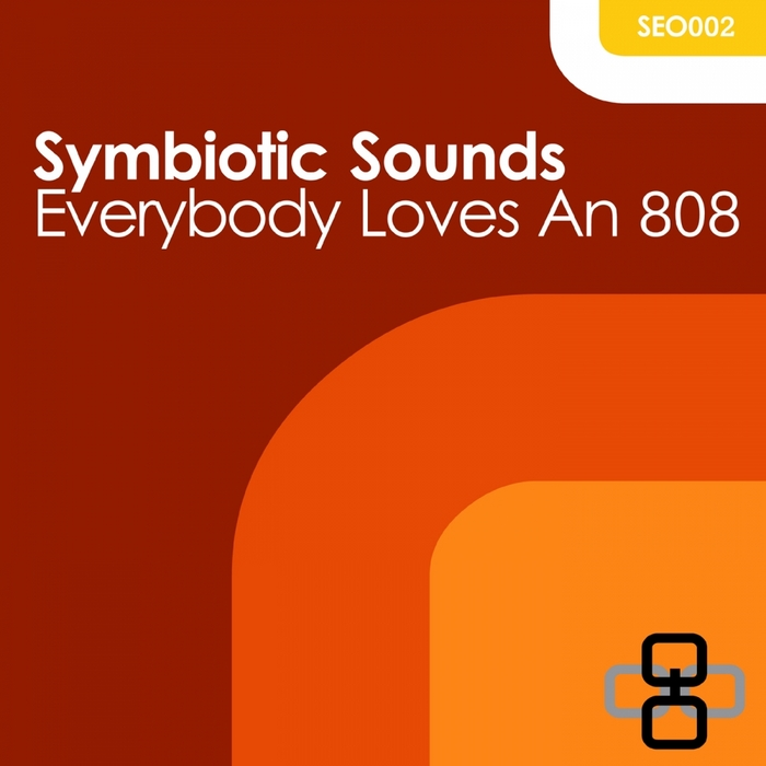 SYMBIOTIC SOUNDS - Everybody Loves An 808