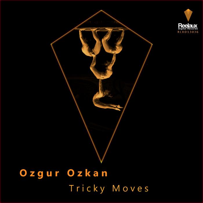 OZKAN, Ozgur - Tricky Moves