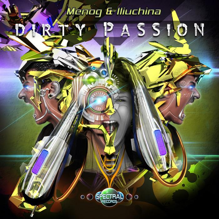 MENOG/ILIUCHINA - Dirty Passion