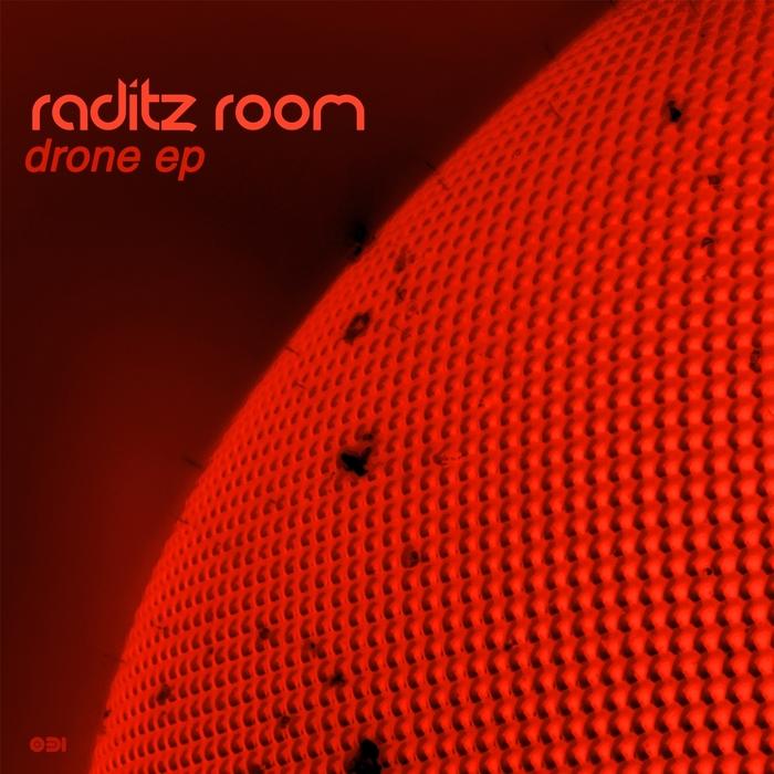 RADITZ ROOM - Drone EP