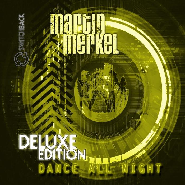 MERKEL, Martin - Dance All Night (Deluxe Edition)
