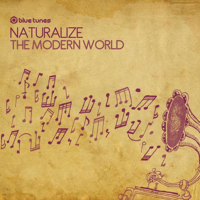 NATURALIZE - The Modern World