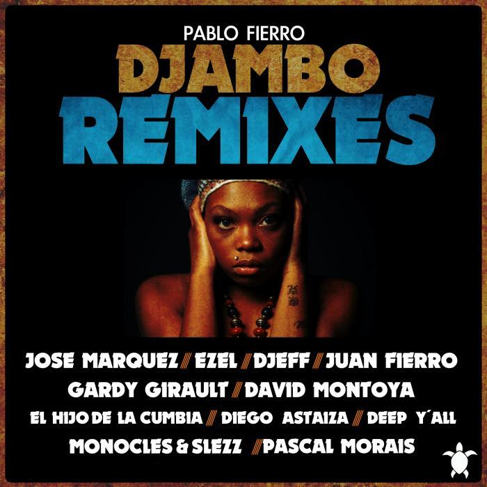 FIERRO, Pablo - Djambo (remixes)