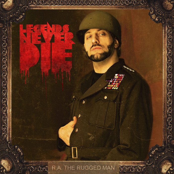 RA THE RUGGED MAN - Legends Never Die (Explicit)