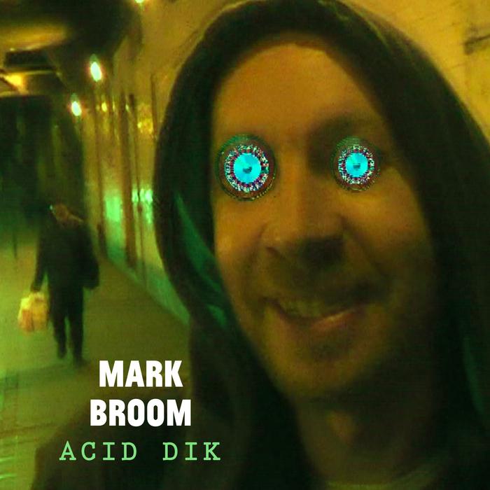 BROOM, Mark - Acid Dik