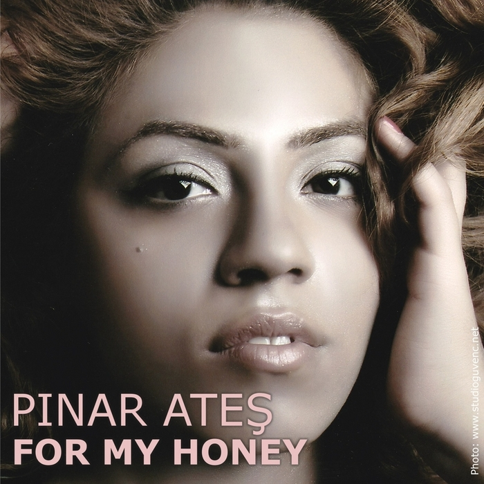 PINAR ATES - For My Honey