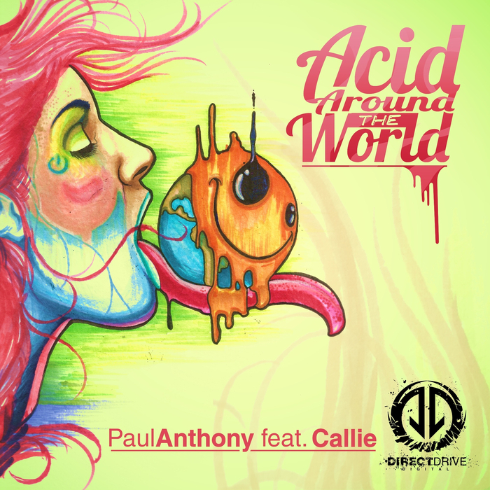 ANTHONY, Paul feat CALLIE - Acid Around The World
