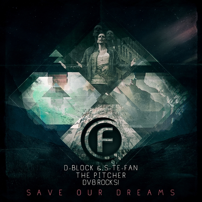 D BLOCK & S TE FAN/THE PITCHER & DV8 ROCKS - Save Our Dreams