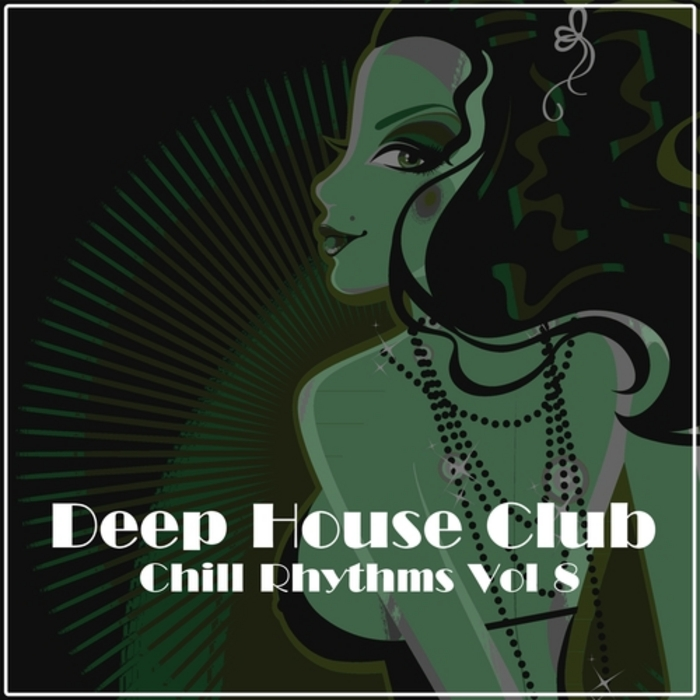 VARIOUS - Deep House Club: Chill Rhythms Vol 8