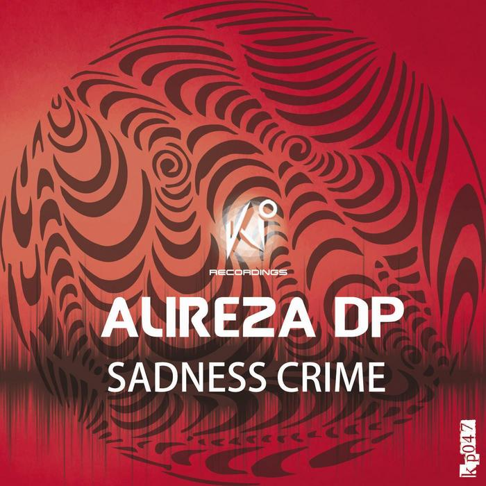 DP, Alireza - Sadness Crime