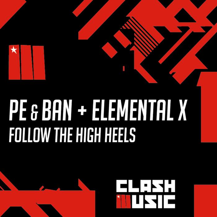 PE & BAN/ELEMENTAL X - Follow The High Heels