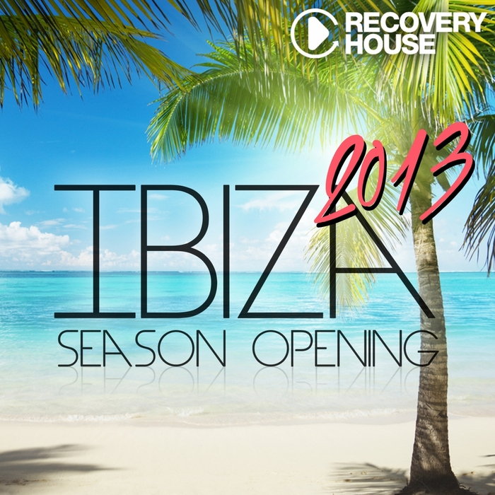 VARIOUS - Ibiza Season Opening 2013