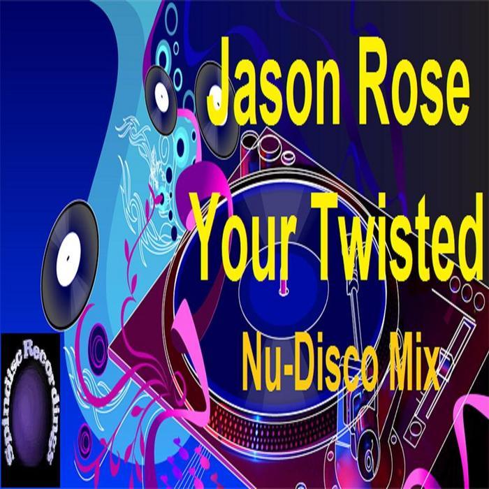ROSE, Jason - Your Twisted