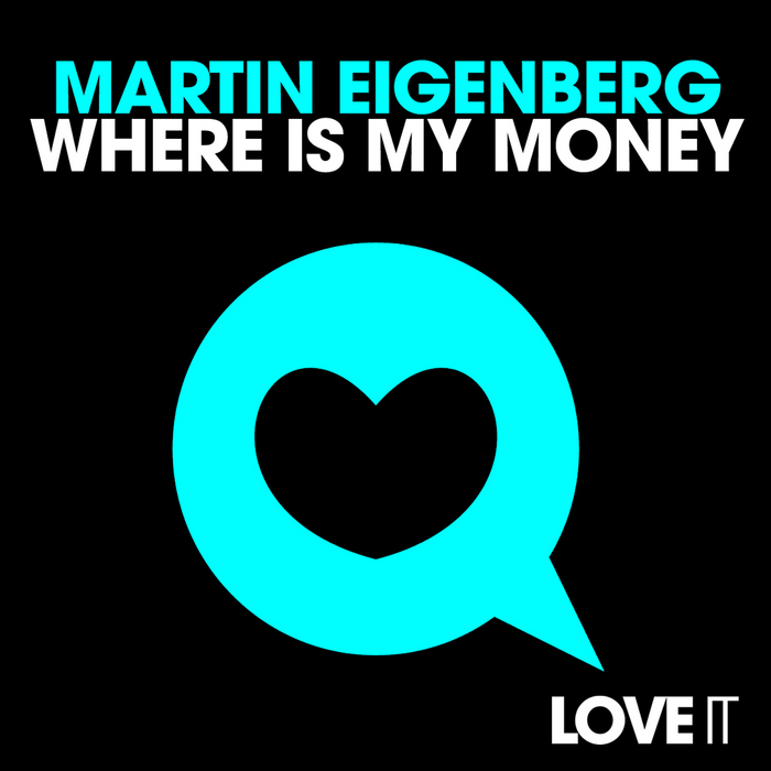 EIGENBERG, Martin - Where Is My Money