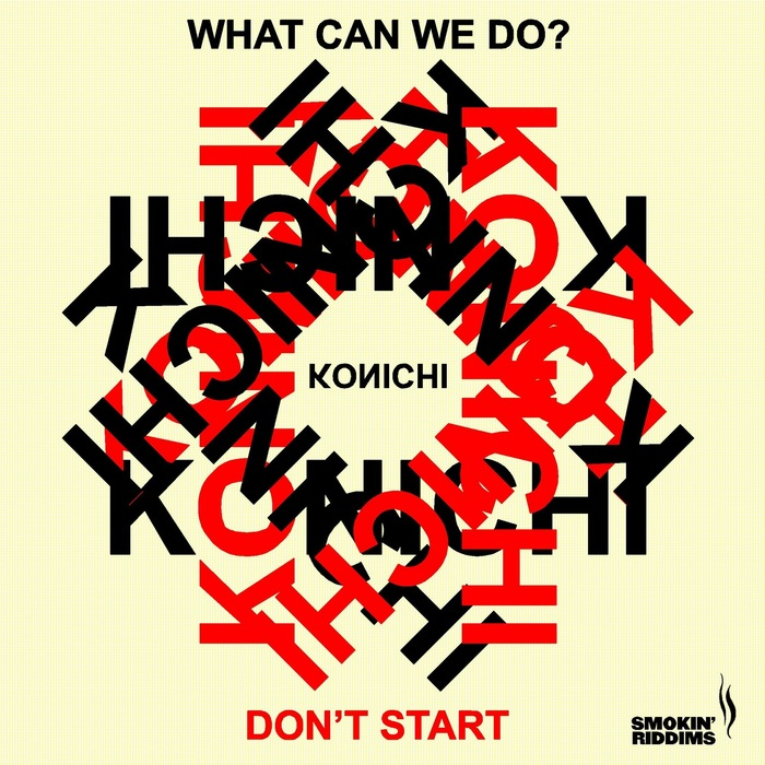 KONICHI - What Can We Do / Dont Start