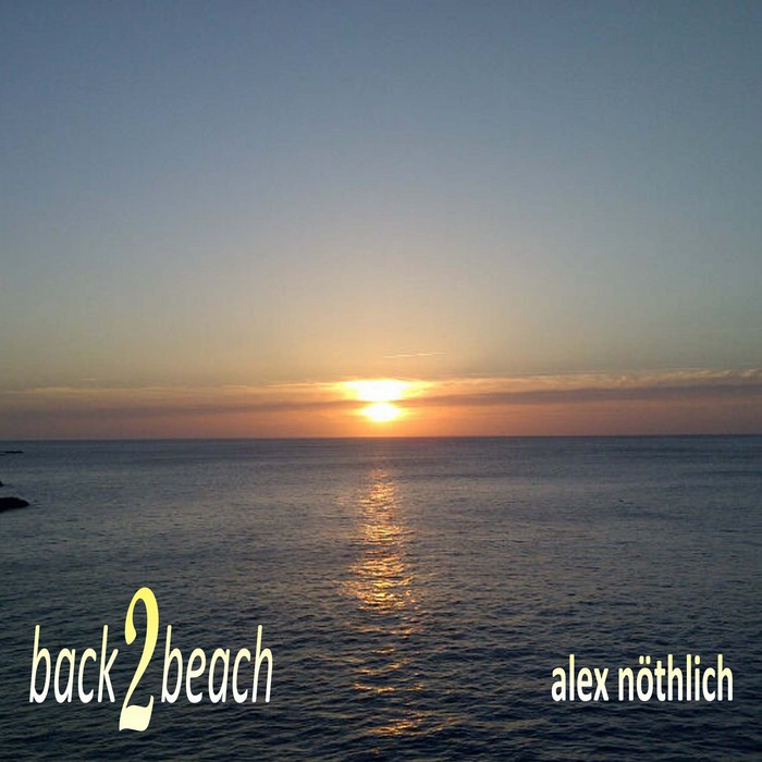NOTHLICH, Alex - Back 2 Beach