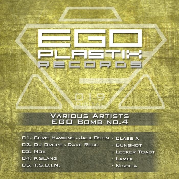 HAWKINS, Chris/JACK OSTIN/DJ DROPS/DAVE RECO/NOX/P SLANG/TSBIN - Ego Bomb No 4