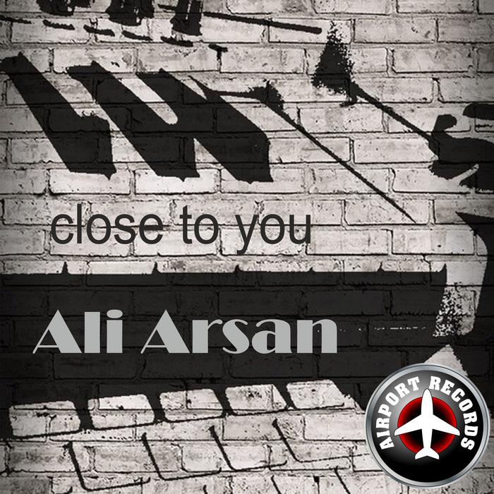ALI ARSAN - Close To You