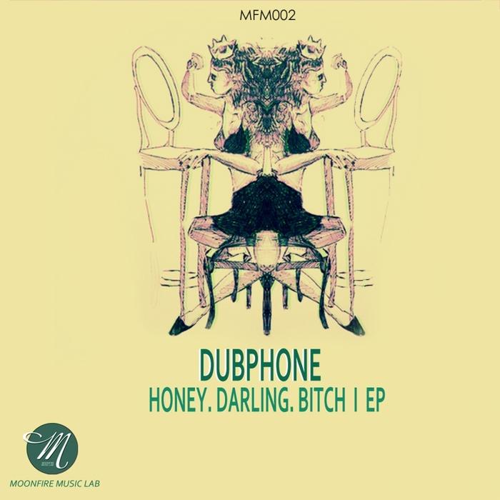 DUBPHONE - Honey Darling Bitch