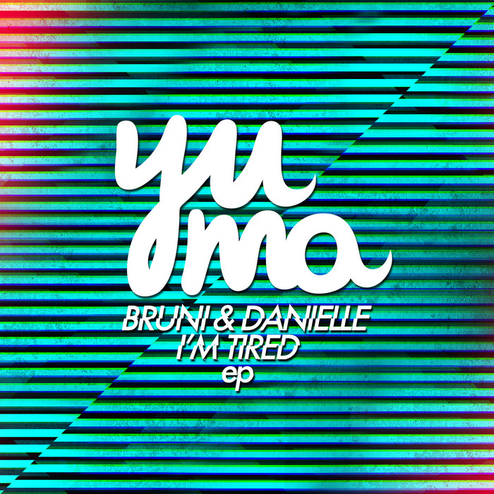BRUNI & DANIELLE - I'm Tired EP