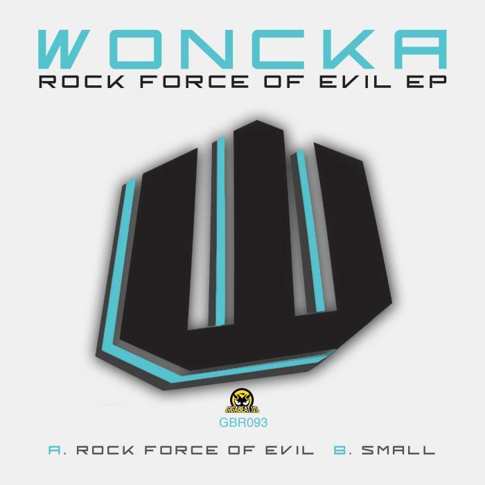 WONCKA - Rock Force Of Evil EP