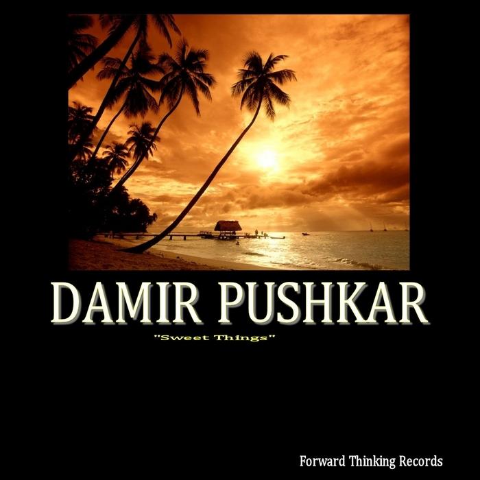 PUSHKAR, Damir - Sweet Things