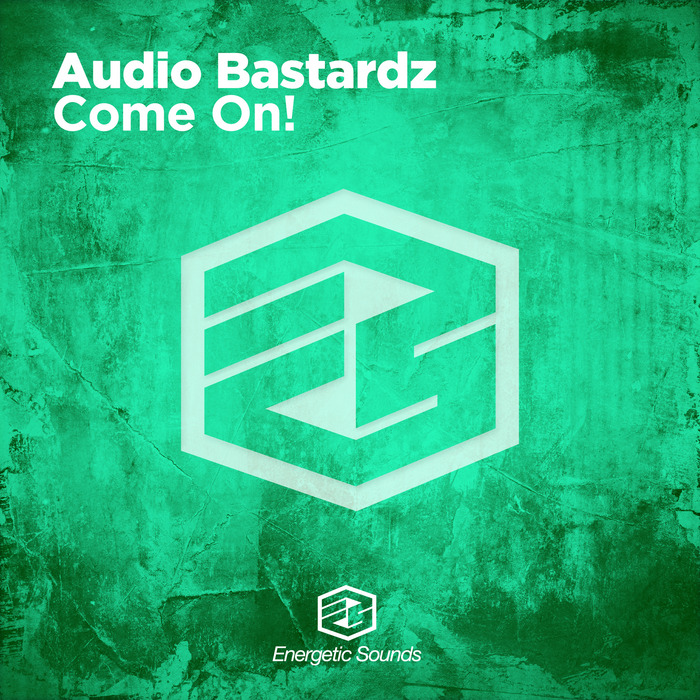 AUDIO BASTARDZ - Come On!