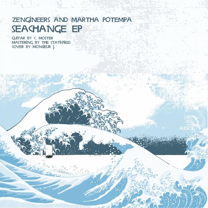 ZENGINEERS/MARTHA POTEMPA - Sea Change EP