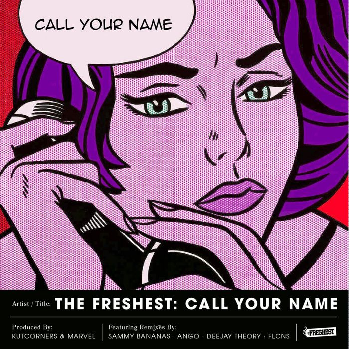 FRESHEST, The aka KUTCORNERS & MARVEL - Call Your Name EP