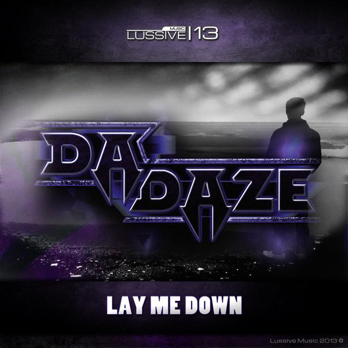 DA DAZE - Lay Me Down