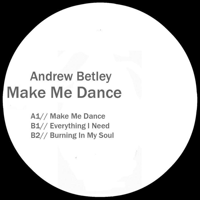 BETLEY, Andrew - Make Me Dance EP