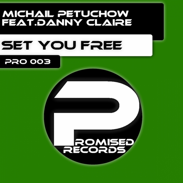 PETUCHOW, Michail feat DANNY CLAIRE - Set You Free