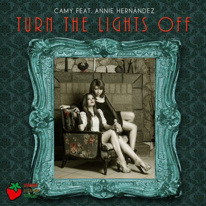 CAMY feat ANNIE HERNANDEZ - Turn The Lights Off