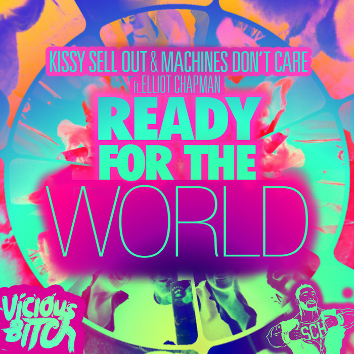 KISSY SELL OUT/MACHINES DONT CARE feat ELLIOT CHAPMAN - Ready For The World