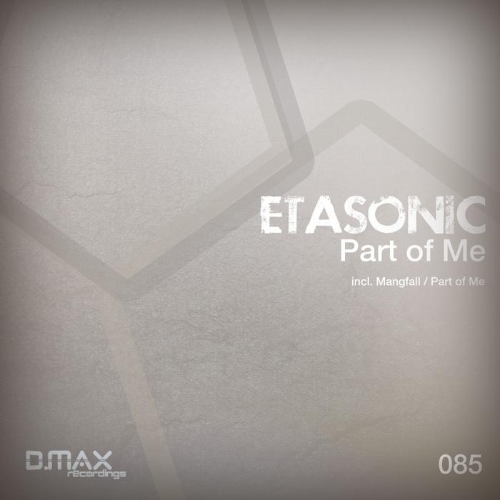 ETASONIC - Part Of Me EP