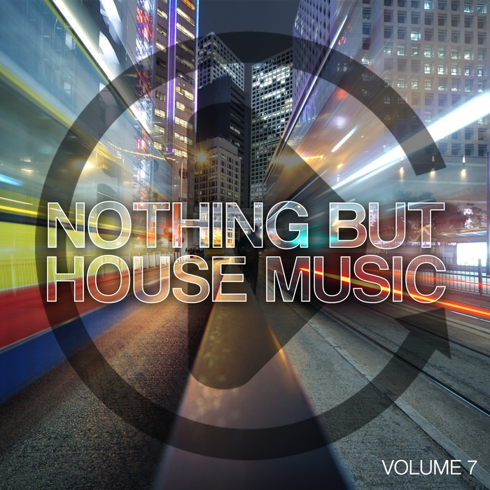 VARIOUS - Nothing But House Music Vol 7