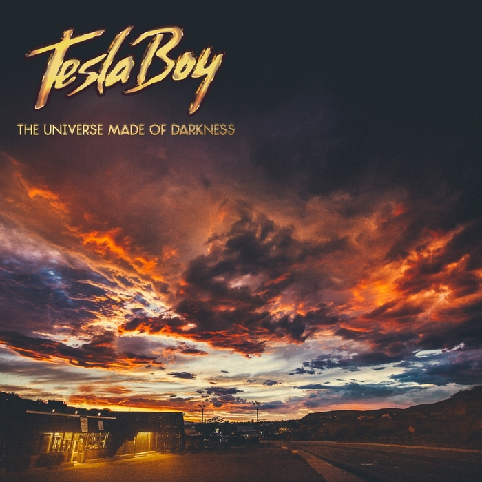 TESLA BOY - The Universe Made Of Darkness